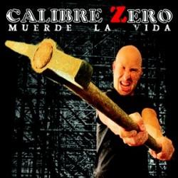 CALIBRE ZERO (Spain) / Muerde La Vida