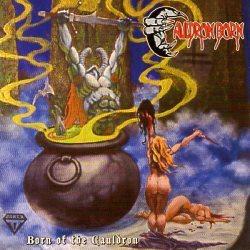 CAULDRON BORN (US) / Born Of The Cauldron + 1 (2008 reissue)