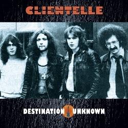 CLIENTELLE (UK) / Destination Unknown (2020 reissue)