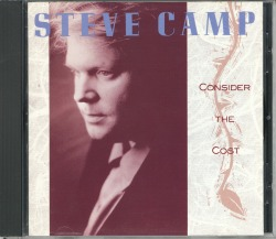 STEVE CAMP/CONSIDER THE COST (USED)