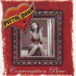 PISTOL DAWN(US) / Conversation Piece