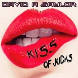 DAVID A SAYLOR (UK) / Kiss Of Judas