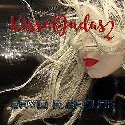 DAVID A SAYLOR (UK) / Kiss Of Judas 2