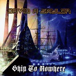 DAVID A SAYLOR (UK) / Ship To Nowhere + 2