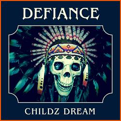 DEFIANCE (US/Arizona) / Childz Dream