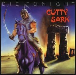 CUTTY SARK (Germany) / Die Tonight + 2