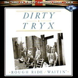 DIRTY TRYX (UK) / Rough Ride