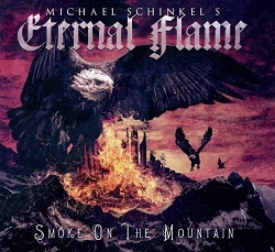 MICHAEL SCHINKEL'S ETERNAL FLAME (Germany) / Smoke On The Mountain