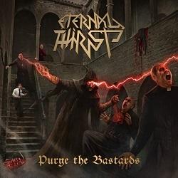 ETERNAL THIRST (Chile) / Purge The Bastards