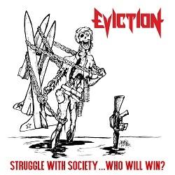 EVICTION (US) / Struggle With Society...Who Will Win?