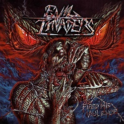 EVIL INVADERS (Belgium) / Feed Me Violence