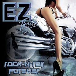 EZ THRILL (US) / Rock-N-Roll Forever