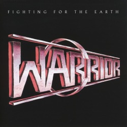 WARRIOR (US) / Fighting For The Earth