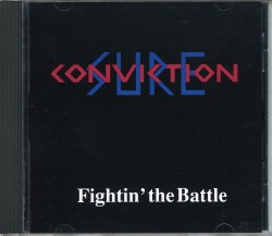 SURE CONVICTION(US) / Fightin' The Battle (USED)