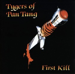 TYGERS OF PAN TANG (UK) / First Kill + 4 (2004 reissue)