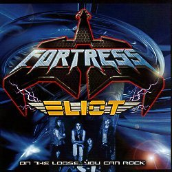 FORTRESS (US) & ELIOT (US) / On The Loose...You Can Rock