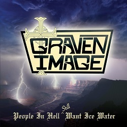 GRAVEN IMAGE (US) / People In Hell Still Want Ice Water