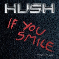 HUSH (Norway) / If You Smile (Recycled)