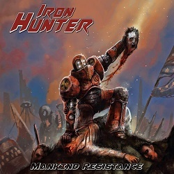 IRON HUNTER (Spain) / Mankind Resistance + 1