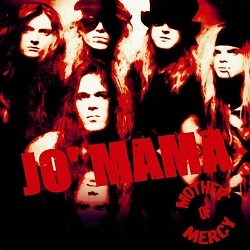 JO' MAMA (US) / Mother Of Mercy