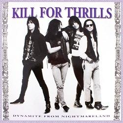 KILL FOR THRILLS (US) / Dynamite From Nightmareland + 4
