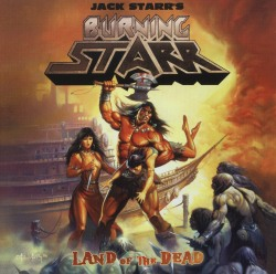 JACK STARR'S BURNING STARR (US) / Land Of The Dead