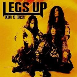 LEGS UP (US) / Like A Bomb