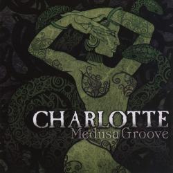 CHARLOTTE(US) / Medusa Groove