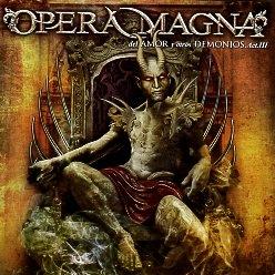 OPERA MAGNA (Spain) / Del Amor Y Otros Demonios - Acto III