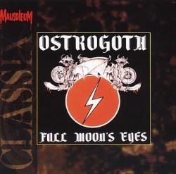 OSTROGOTH (Belgium) / Full Moon's Eyes (Mausoleum Classix)