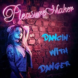 PLEASURE MAKER (Brazil) / Dancin' With Danger + 1 (EU edition with exclusive bonus track)