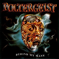 POLTERGEIST (Switzerland) / Behind My Mask + 5 (2015 reissue)