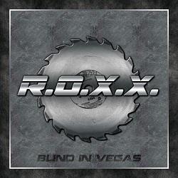 R.O.X.X. (US) / Blind In Vegas (2CD)