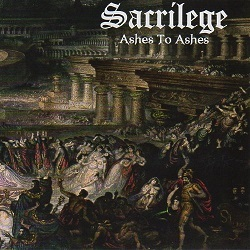 SACRILEGE (UK/Gillingham) / Ashes To Ashes