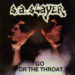S.A. SLAYER (US/Texas) / Go For The Throat + Prepare To Die (2015 repress edition with better sound quality)