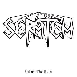 SCRATCH (Sweden) / Before The Rain