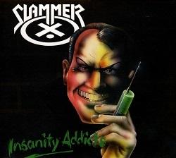 SLAMMER (UK) / Insanity Addicts (2016 reissue)