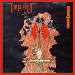 IMPACT (US) / Take The Pain + 5 (Limited numbered first edition)