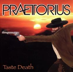 PRAETORIUS (US) / Taste Death