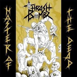 THRASH BOMBZ (Italy) / Master Of The Dead
