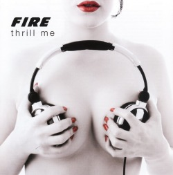 FIRE/THRILL ME