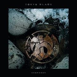TOKYO BLADE (UK) / Unbroken