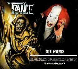 TRANCE (Germany) / Die Hard + Boulevard Of Broken Dreams + 2 (2CD)