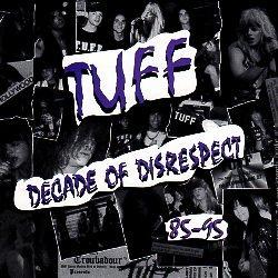 TUFF (US) / Decade Of Disrespect 85-95