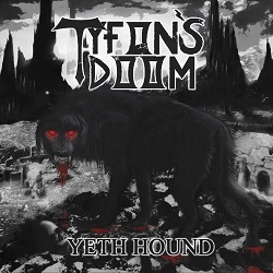TYFON'S DOOM (Finland) / Yeth Hound + 4
