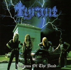 TYRANT (US) / Legions Of The Dead (collector's item)