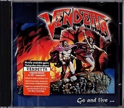 VENDETTA (Germany) / Go And Live...Stay And Die + 1 (2017 reissue)