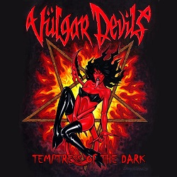 VULGAR DEVILS (US) / Temptress Of The Dark