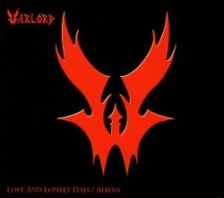 WARLORD (US) / Lost and Lonely Days / Aliens (2015 reissue)