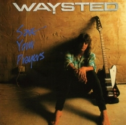 WAYSTED (UK) / Save Your Prayers + 3 (2013 reissue)